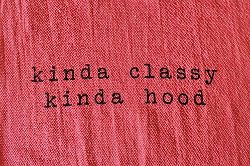 Kinda Classy Kinda Hood Shop Towel