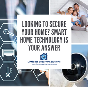 Looking to Secure Your Home? Smart Home Technology is Your Answer