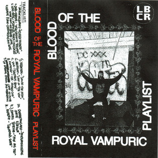 """""""BLOOD OF THE ROYAL VAMPURIC"""" PLAYLIST - 5.22.2021"""