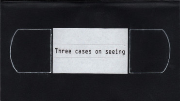 three cases on seeing