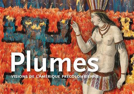 Plumes, visions de l'Amérique précolombienne