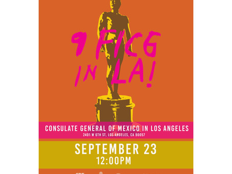 MEXICO'S ANIMATED CINEMA CAPITAL PRESENTS: 9 FICG IN LA!