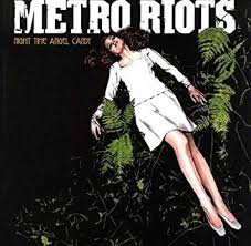 Metro riots - Night time angel candy