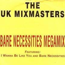 The UK mixmasters - Bare necessities megamix