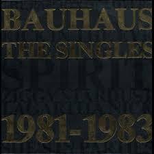 Bauhaus - The singles 1981 - 1983