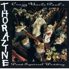 Thorazine - Dead squirrel wedding