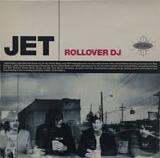 Jet - Roll over DJ