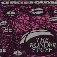 The wonder stuff - Circlesquare