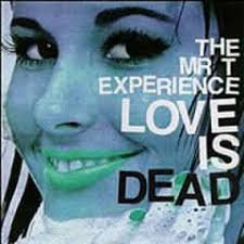 The Mr T experience - Love is dead