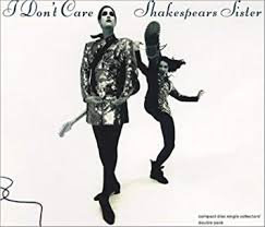 Shakespears sister - I don't care