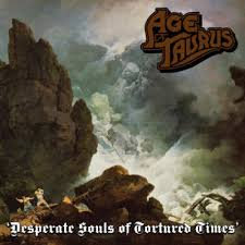 Age of Taurus - Desperate souls for tortured times