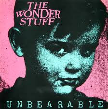 The wonder stuff - Unbearable