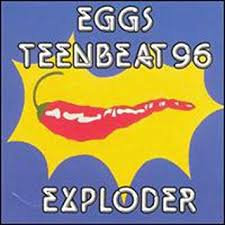 Eggs - Teenbeats 96 Exploder
