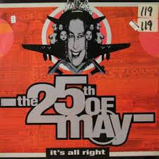 The 25th May - It's all right