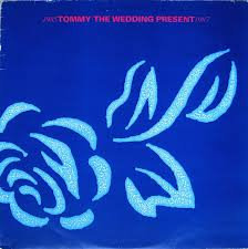 The wedding present - 1985 Tommy