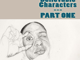 ARTICLE #7 - Developing Believable Characters PART ONE