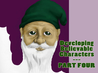 ARTICLE #10 - Developing Believable Characters PART FOUR
