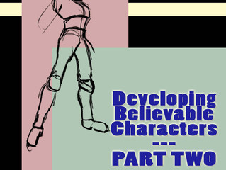 ARTICLE #8 - Developing Believable Characters PART TWO