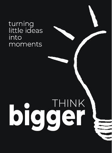 think bigger.JPG