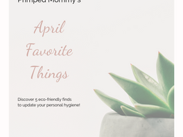 April - Primped Mommy's Favorite Things