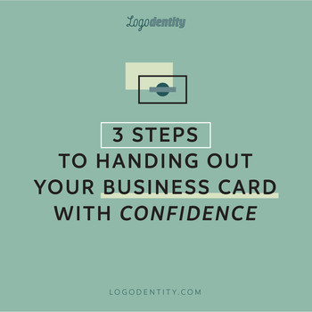 How To Feel Confident Handing Out Your Business Card