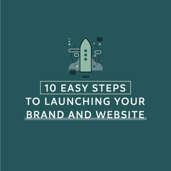 10 Easy Steps to Launching Your Brand and Website