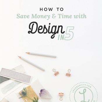 How To Save Money & Time with Design in 5