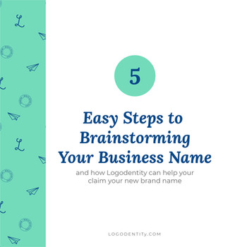 5 Easy Steps to Brainstorming your Business Name