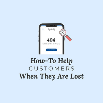 404 Error Page: How-To Help Customers When They Are Lost
