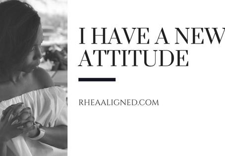 I Have A New Attitude