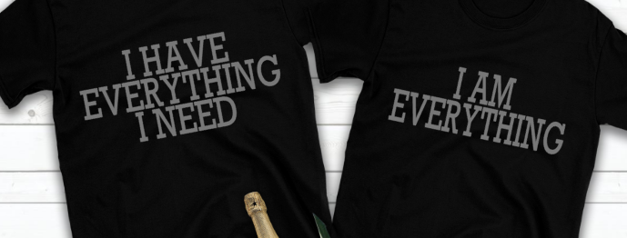 I Have Everything, I am Everything T-Shirt Set