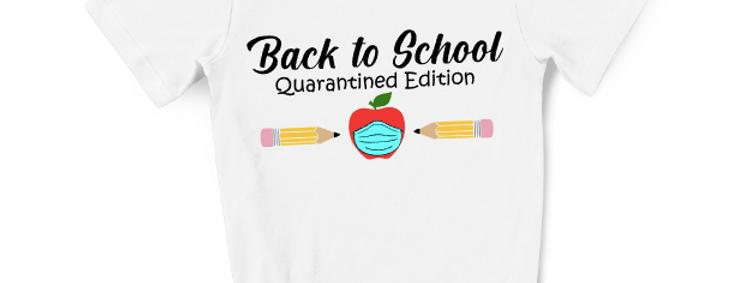 Back to School - Quarantine Edition