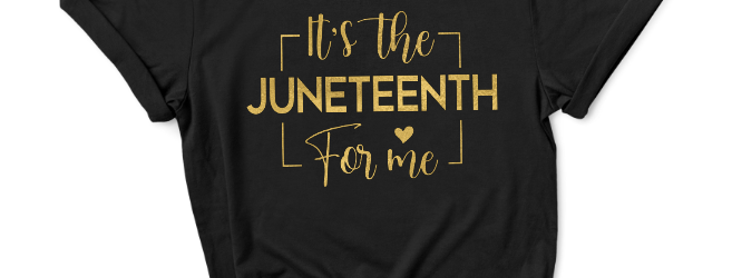 It's the Juneteenth for Me
