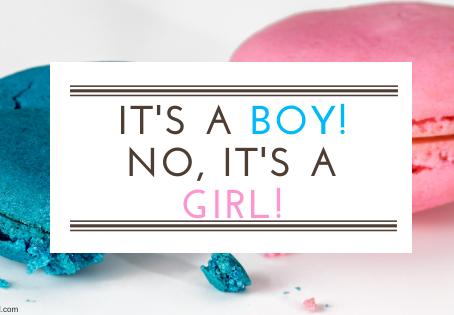 It's A Boy! No, It's A Girl!