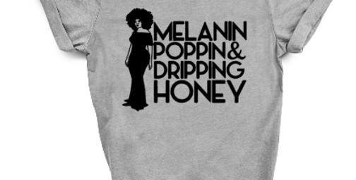 Melanin Poppin & Dripping Honey
