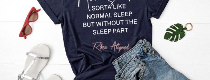 Mom Sleep T-Shirt