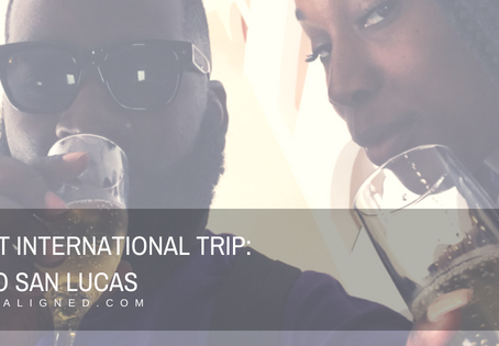 First International Trip: Cabo San Lucas