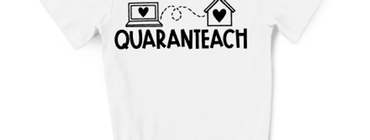 Quaranteach Shirt