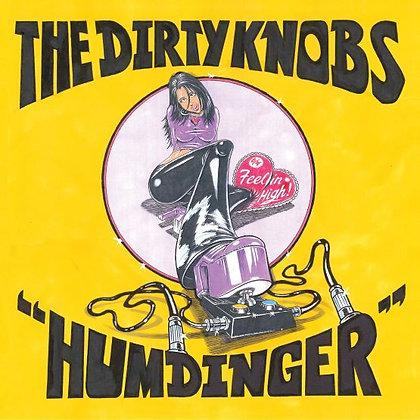 "Dirty Knobs ""Humdinger / Feelin' High"""