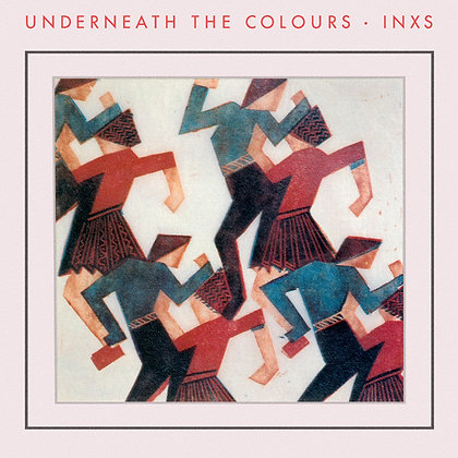 "INXS ""Underneath The Colours"""