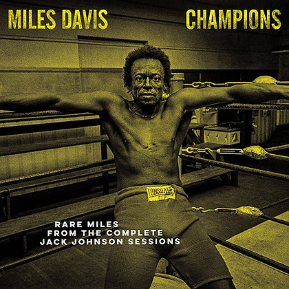"""Miles Davis """"Miles Davis Champions From The Complete Jack Johnson Sessions"""""""