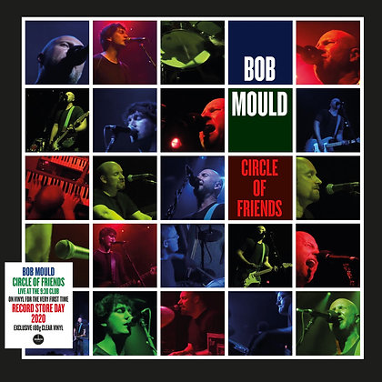 "Bob Mould ""Circle Of Friends"""