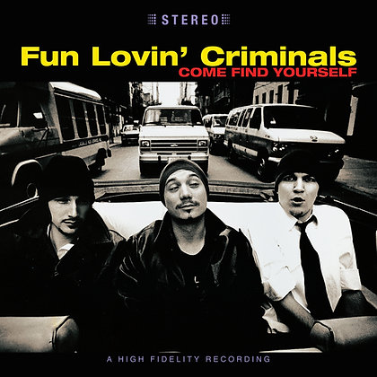"""Fun Lovin' Criminals """"Come Find Yourself"""""""