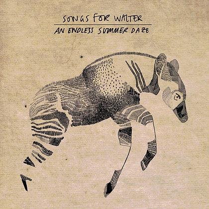 """Songs For Walter """"An Endless Summer Daze"""""""