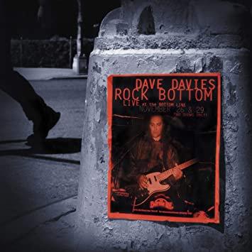 "Dave Davies ""Rock Bottom: Live At The Bottom Line"" 20th Anniversary"