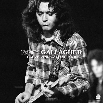 """Rory Gallagher """"Cleveland Calling Part 2"""""""