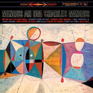"Charles Mingus ""Mingus Ah Um"""
