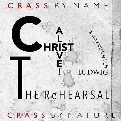 """Crass """"Christ Alive! The Rehearsal"""""""