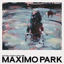 """Maximo Park """"Nature Always Wins"""""""