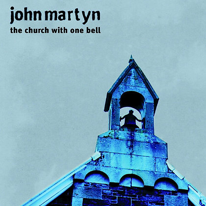"""John Martyn """"The Church With One Bell"""""""